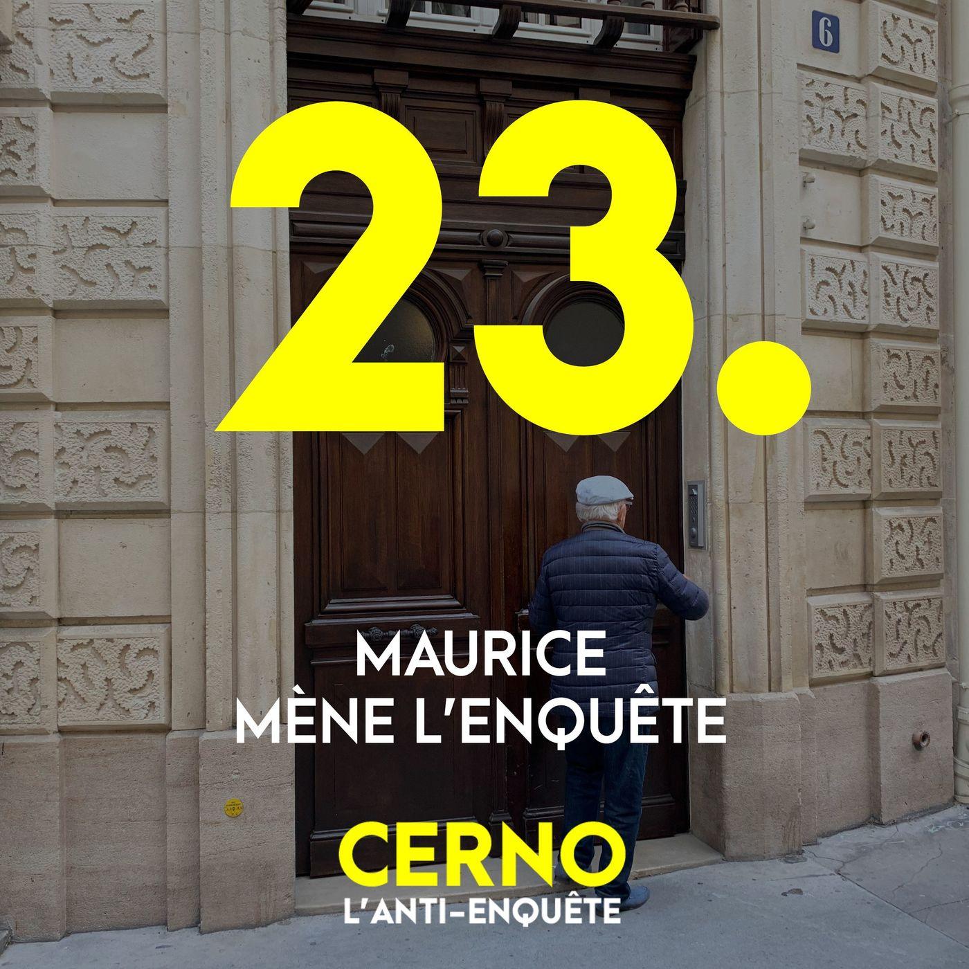 Episode 23 : Maurice mène l'enquête