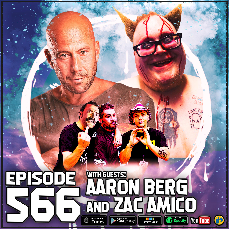 Episode #566 - Bacon Burn Lips - Aaron Berg & Zac Amico