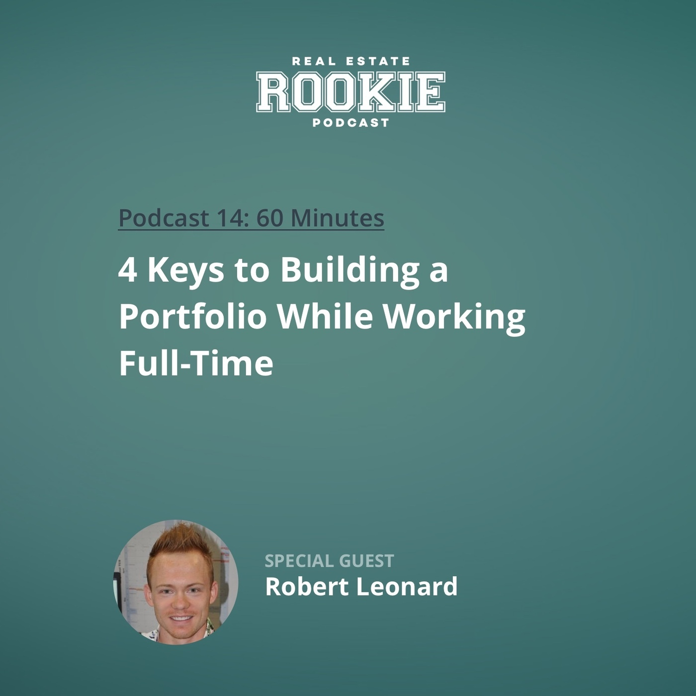 4 Keys to Building a Portfolio While Working Full-Time With Robert Leonard
