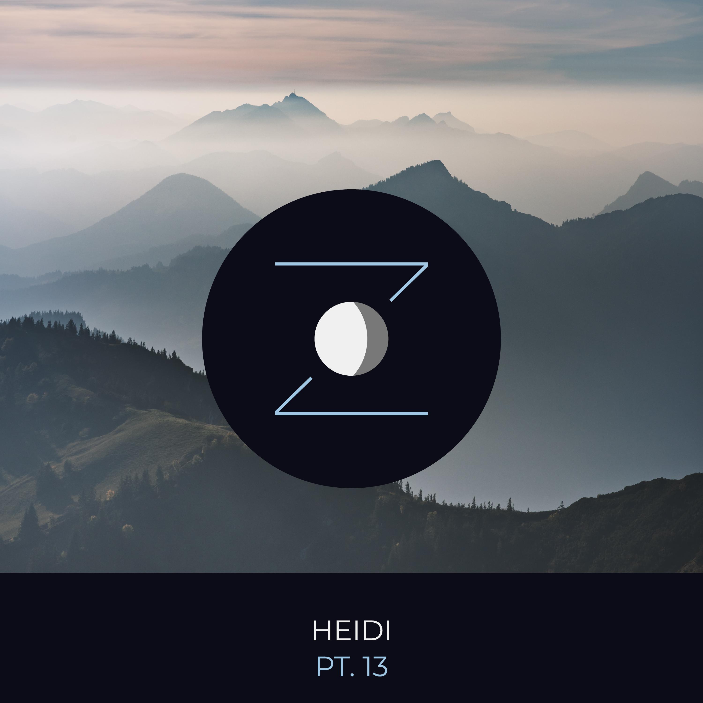Heidi pt. 13