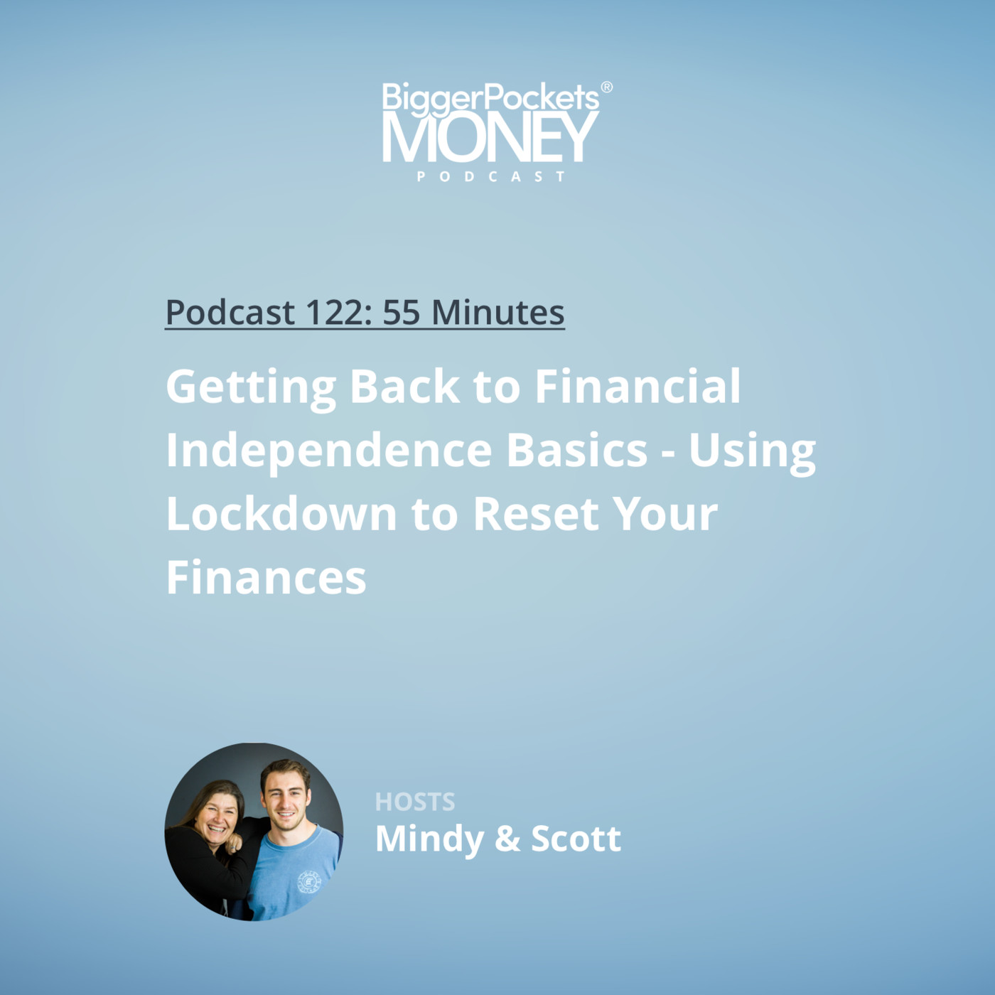 122: Getting Back to Financial Independence Basics - Using Lockdown to Reset Your Finances