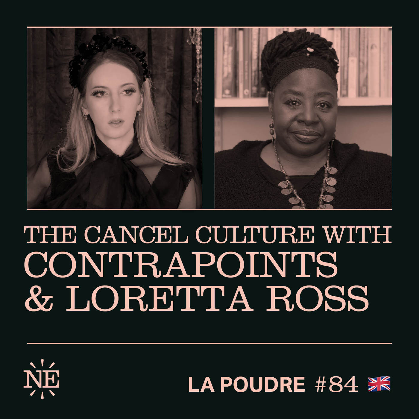 Episode 84 - The Cancel Culture with ContraPoints and Loretta Ross - 🇬🇧