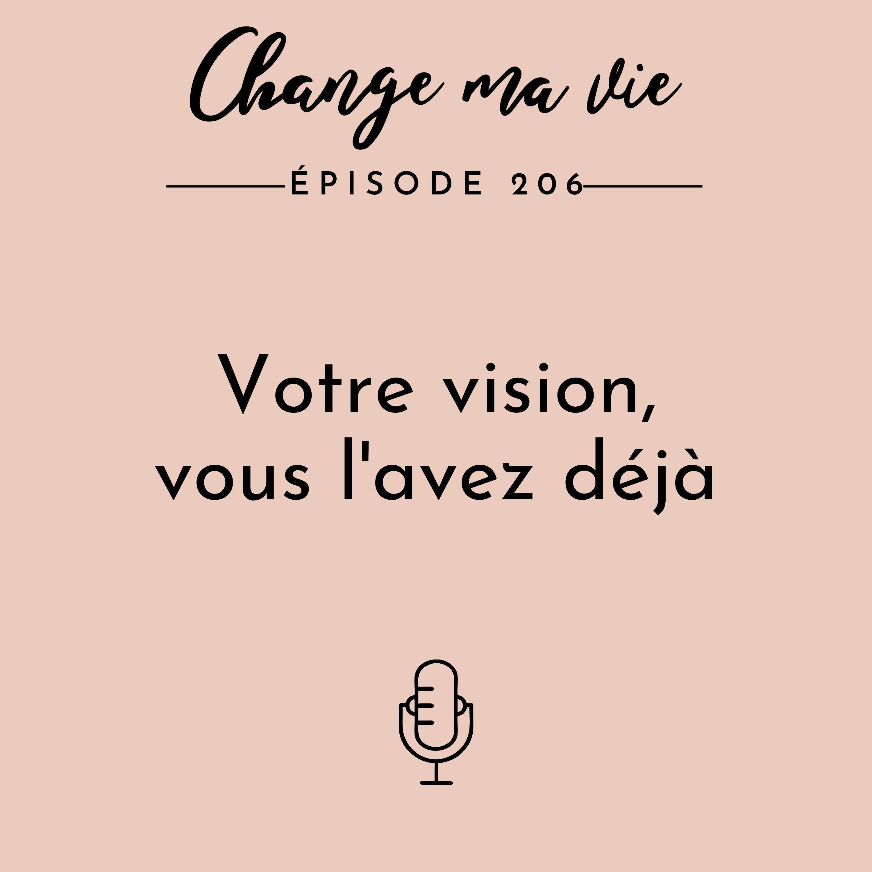 (206) Votre vision, vous l'avez déjà