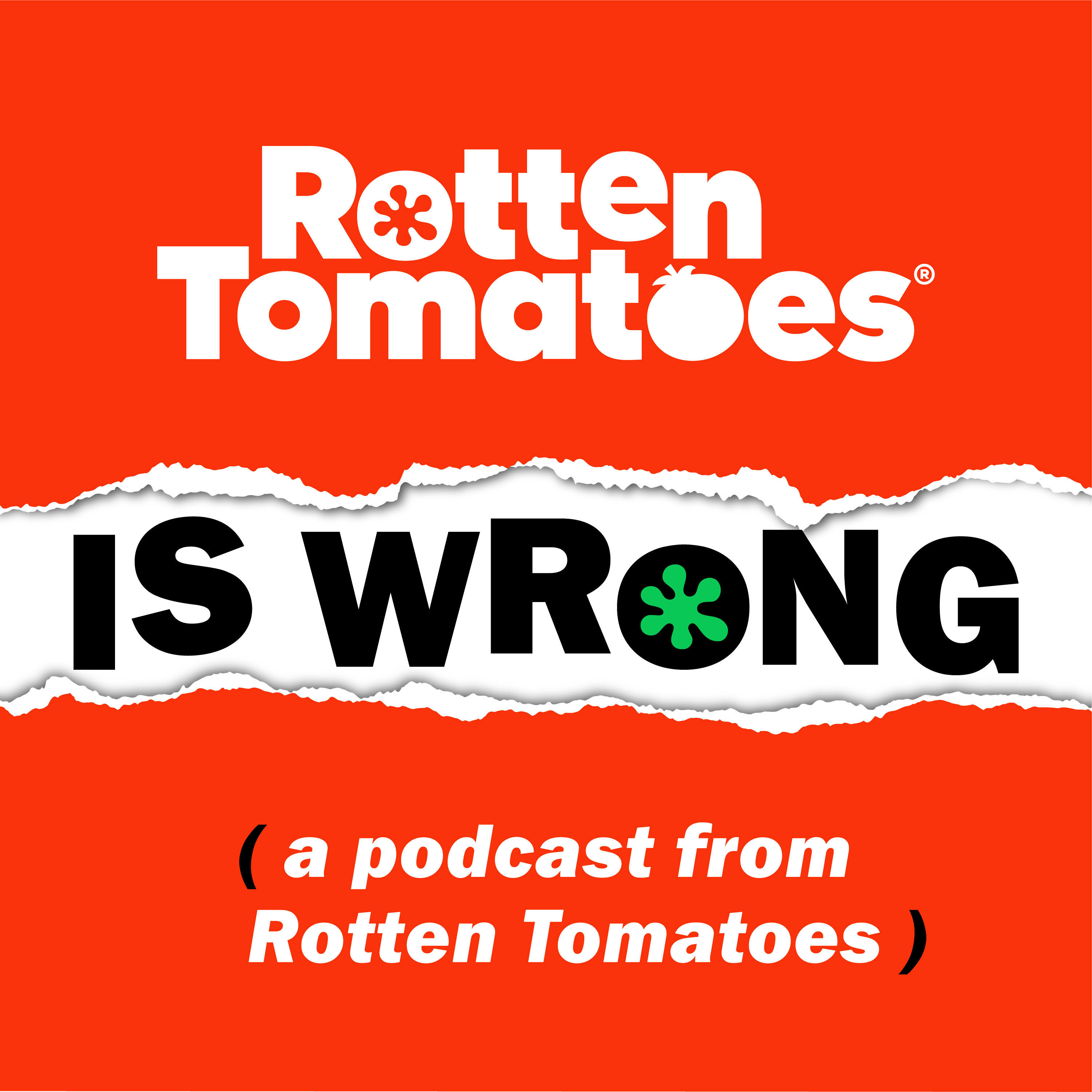 Rotten Tomatoes is Wrong (A Podcast from Rotten Tomatoes)