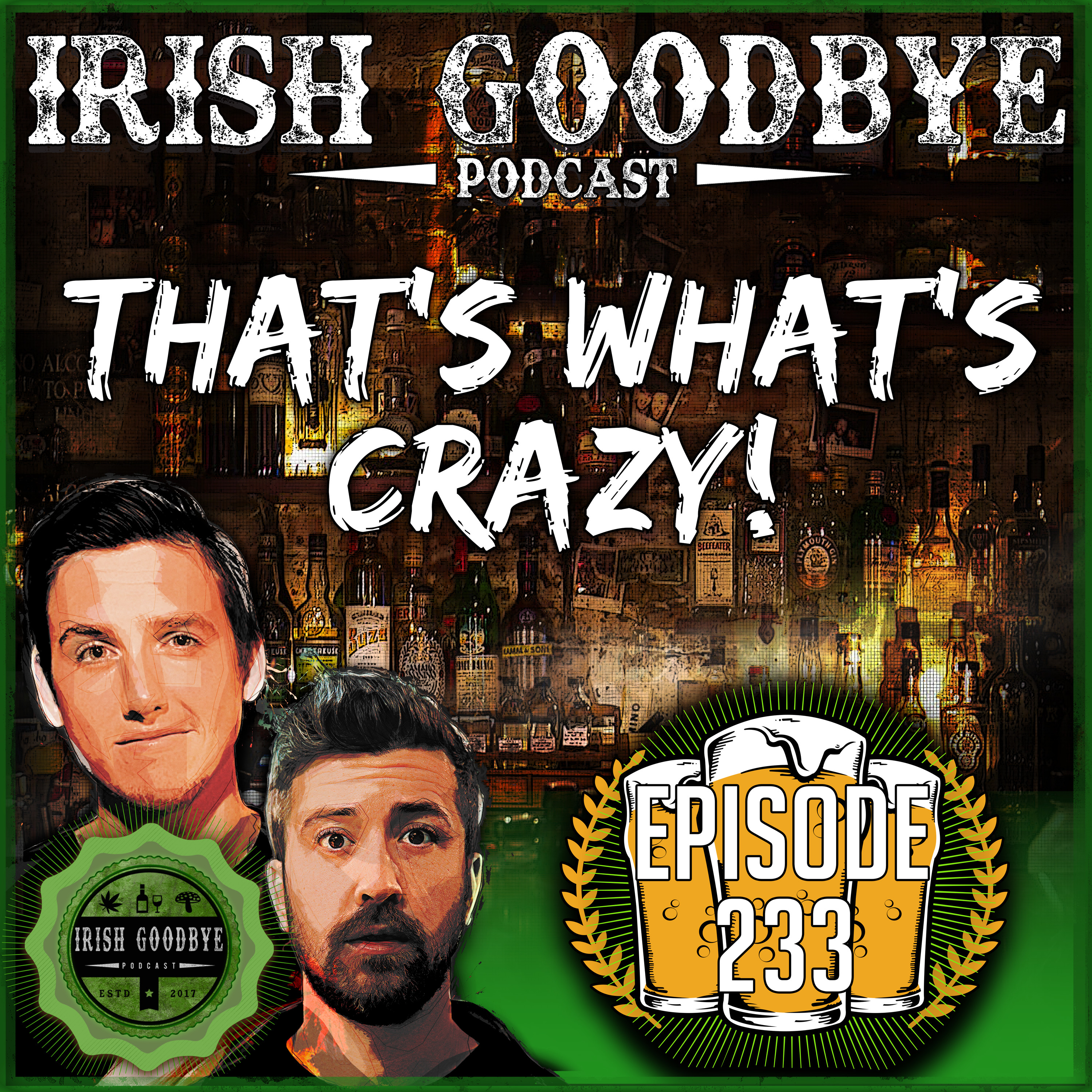 Episode #233 - That's What's Crazy!