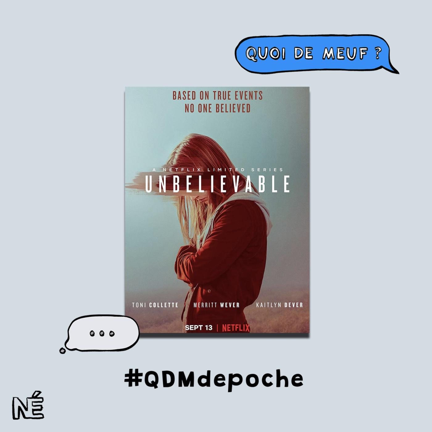 """#60 - QDM de poche - La série """"Unbelievable"""" de Susannah Grant"""