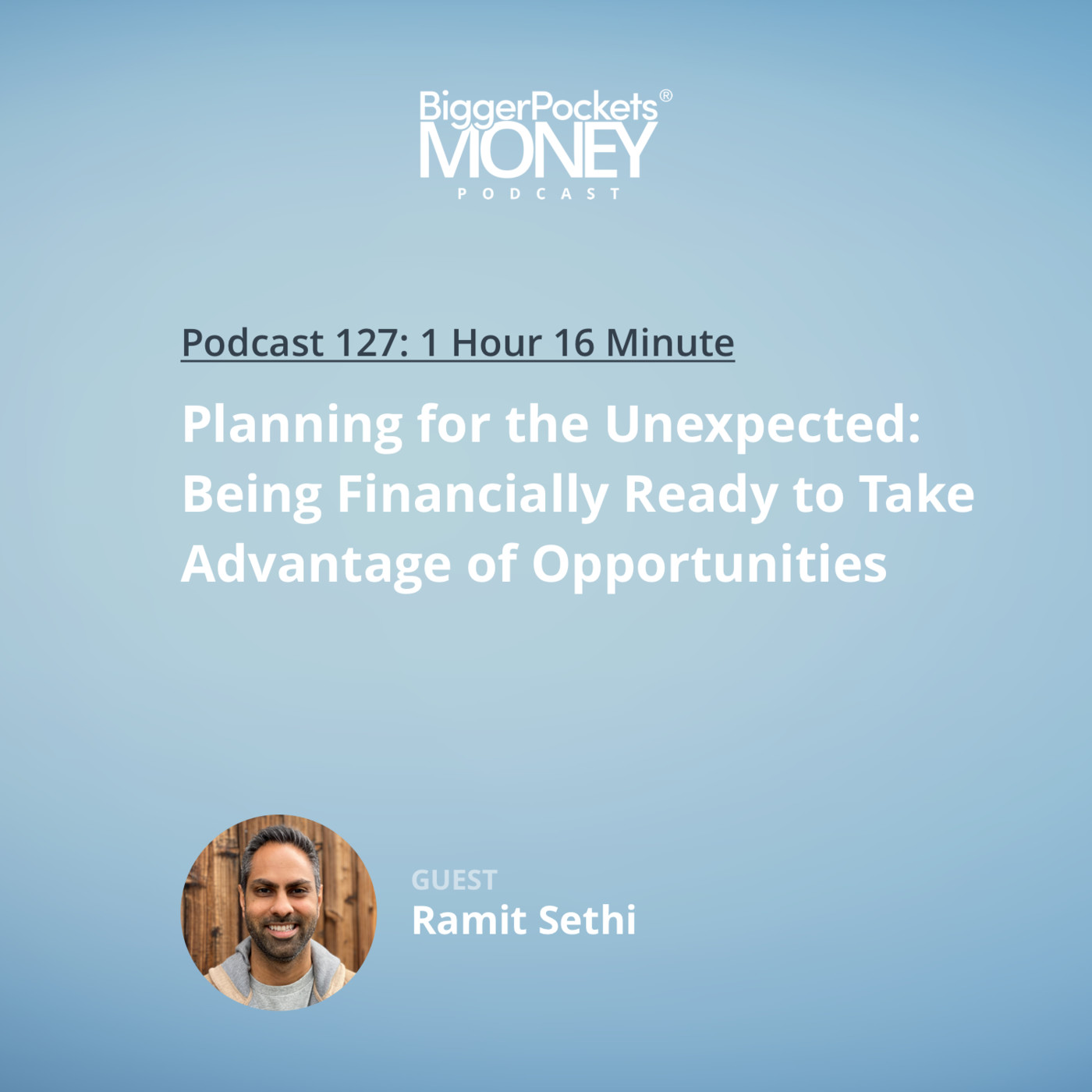 127: Planning for the Unexpected: Being Financially Ready to Take Advantage of Opportunities with Ramit Sethi