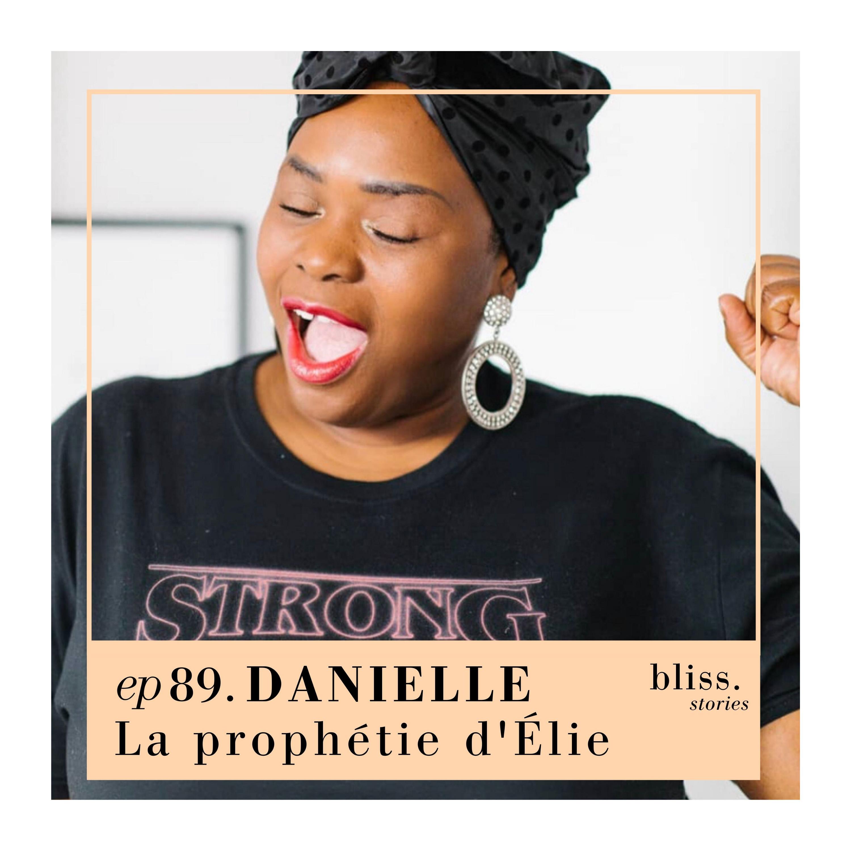 EP89- DANIELLE, LA PROPHÉTIE D'ÉLIE