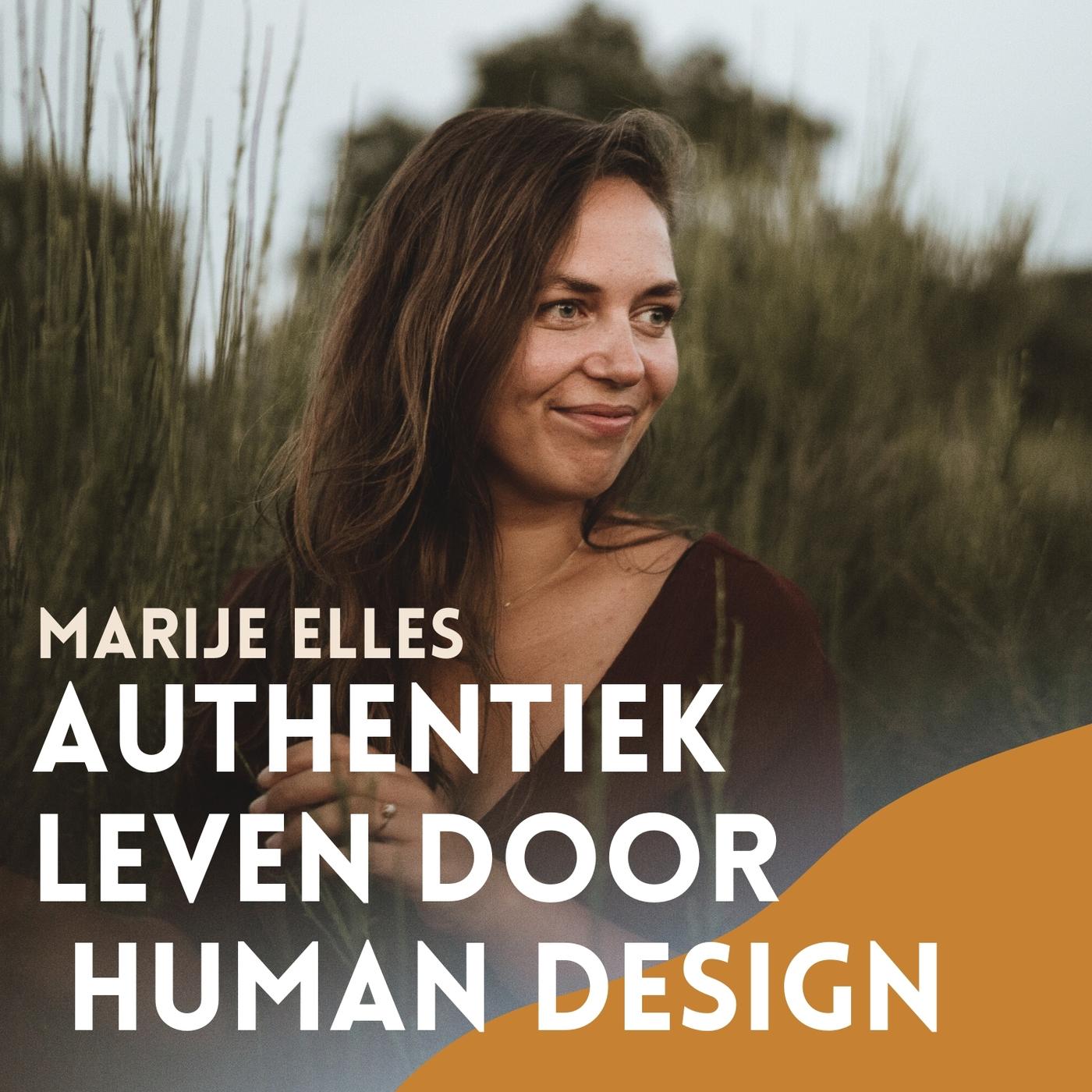 Leef een authentiek leven door middel van human design met Marije Elles