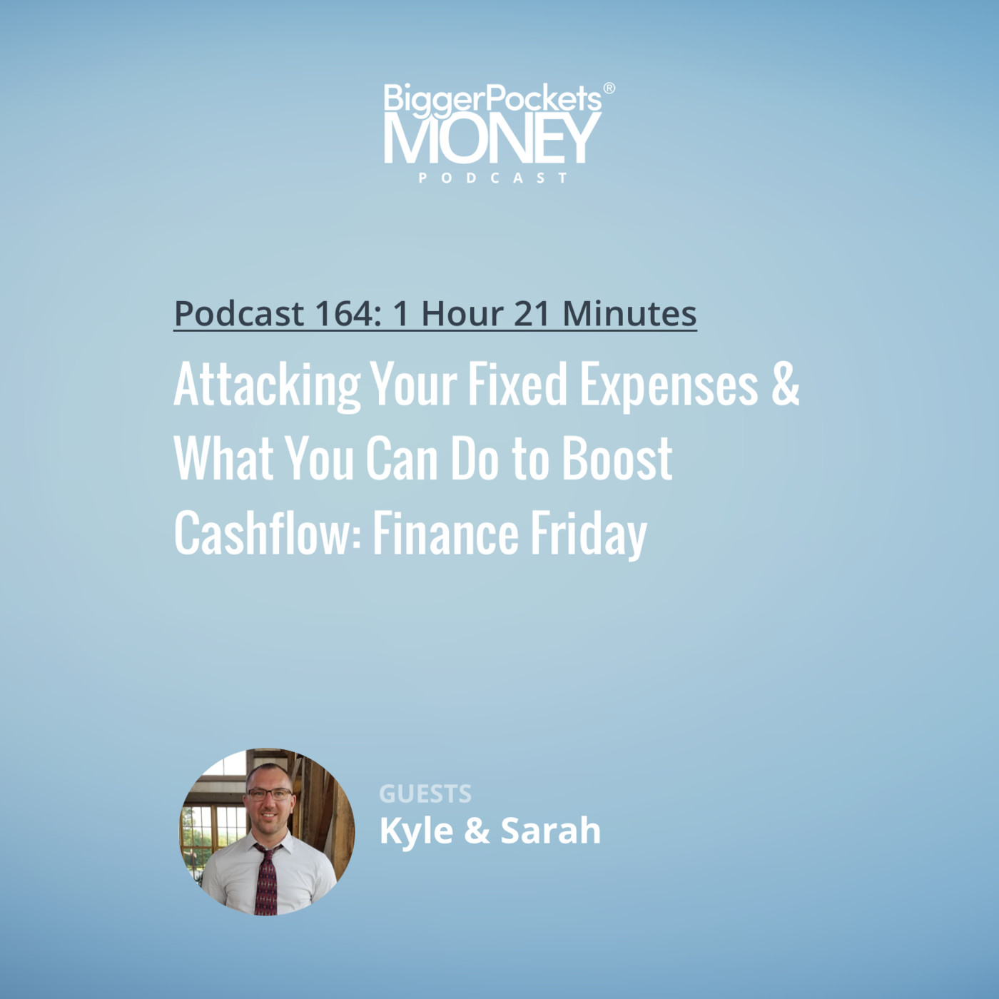 164: Attacking Your Fixed Expenses & What You Can Do to Boost Cashflow: Finance Friday with Kyle and Sarah