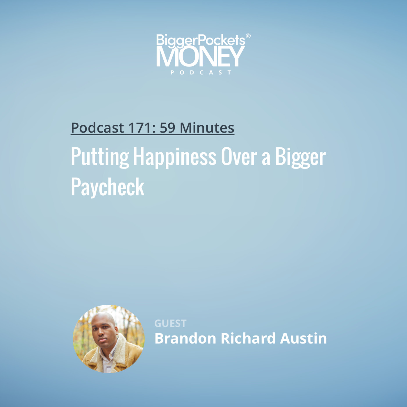 171: Putting Happiness Over a Bigger Paycheck with Brandon Richard Austin