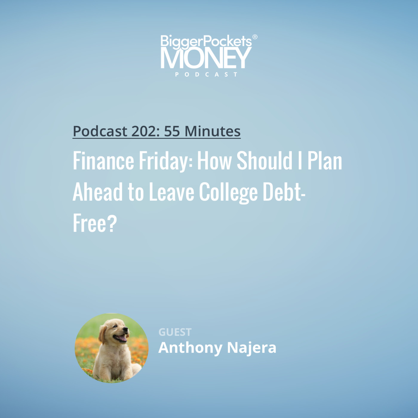 202: Finance Friday: How Should I Plan Ahead to Leave College Debt-Free?