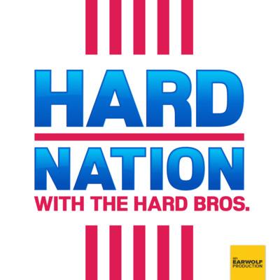 Hard Nation Podcast On Earwolf