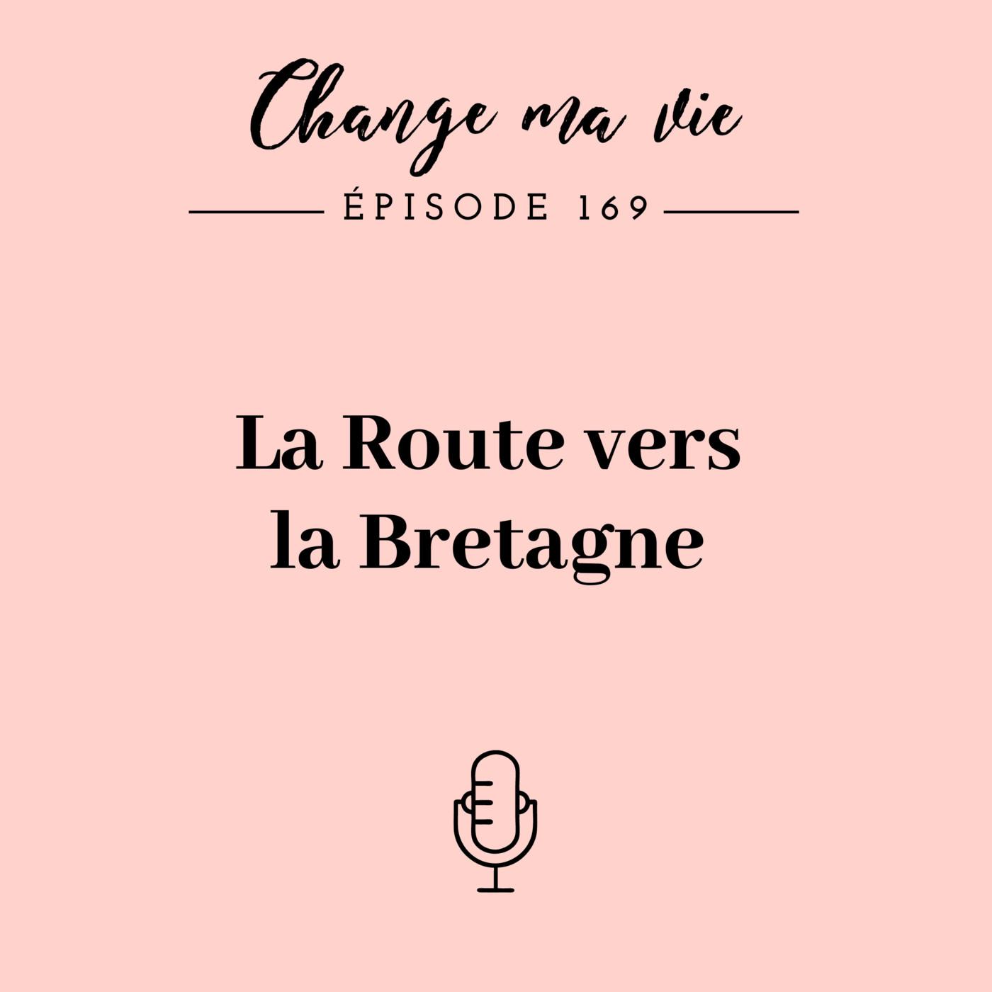 (169) La Route vers la Bretagne