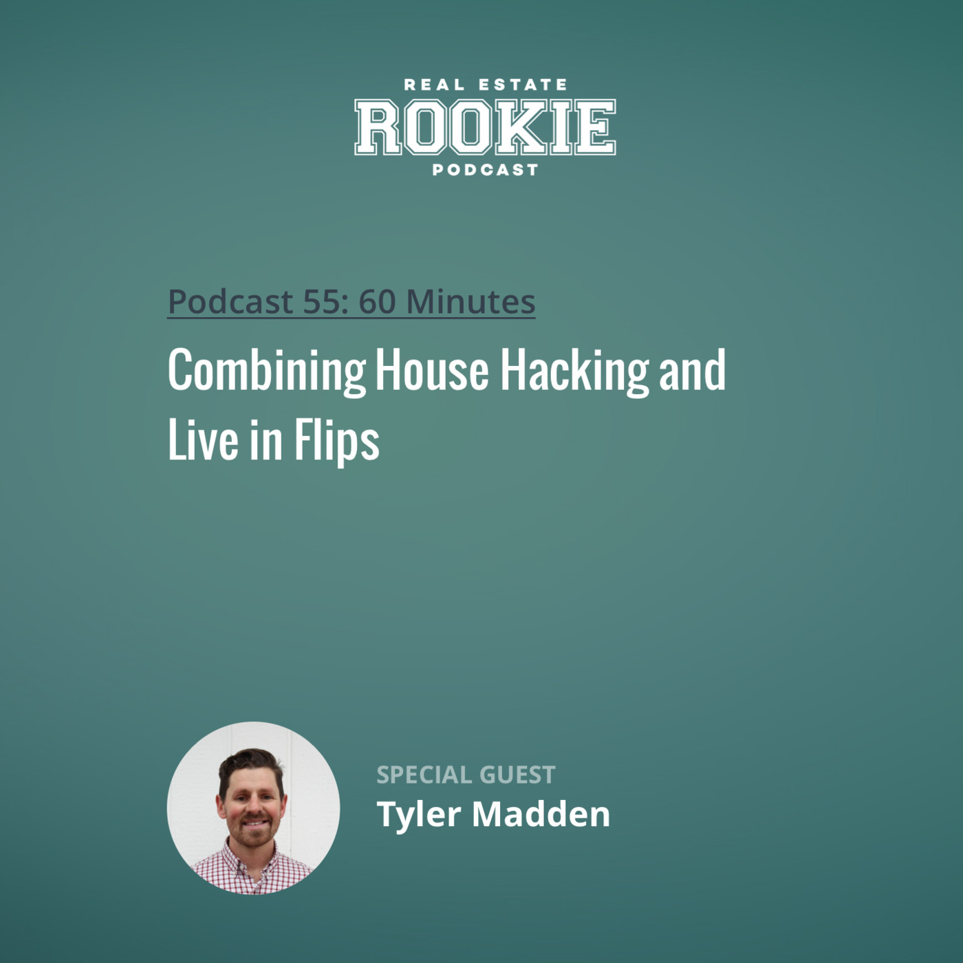 Combining House Hacking and Live in Flips with Tyler Madden