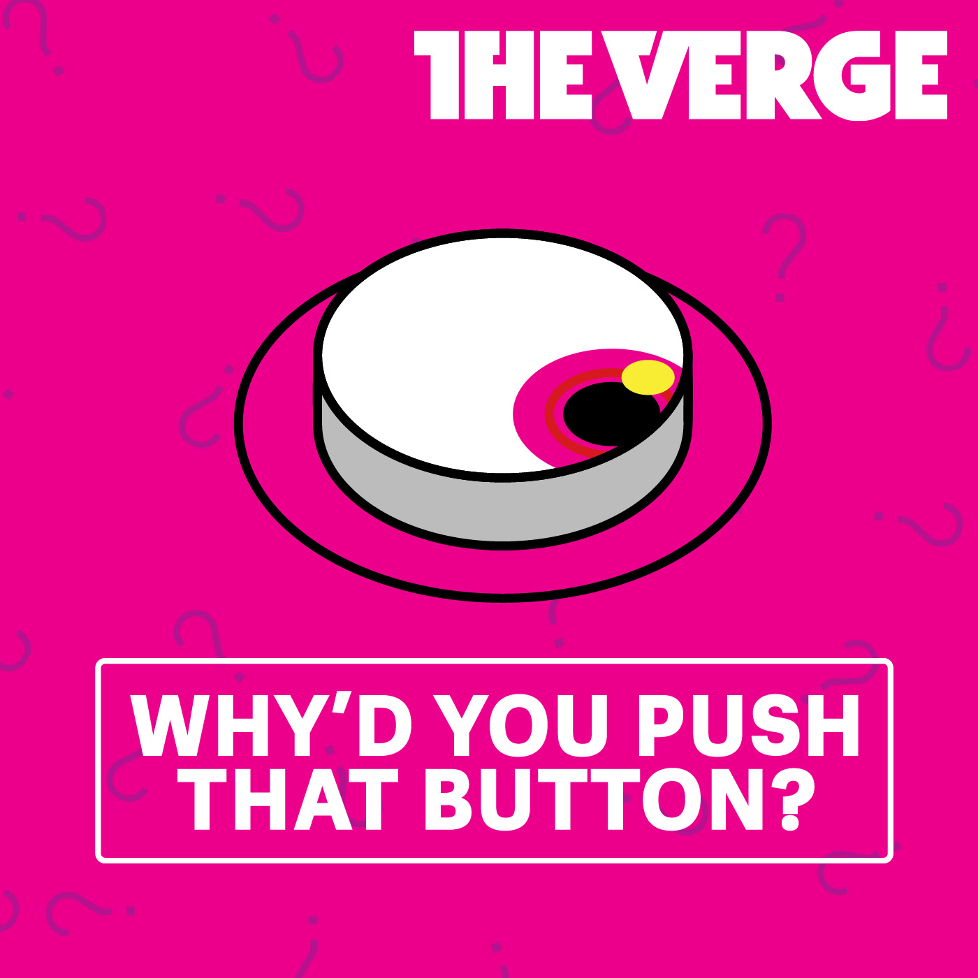 Why'd You Push That Button?