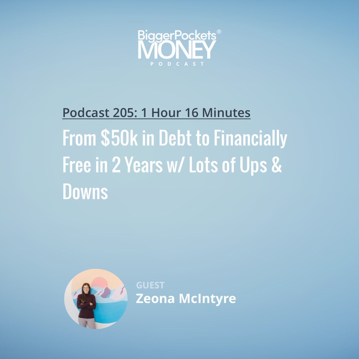 205: From $50k in Debt to Financially Free in 2 Years w/ Lots of Ups & Downs