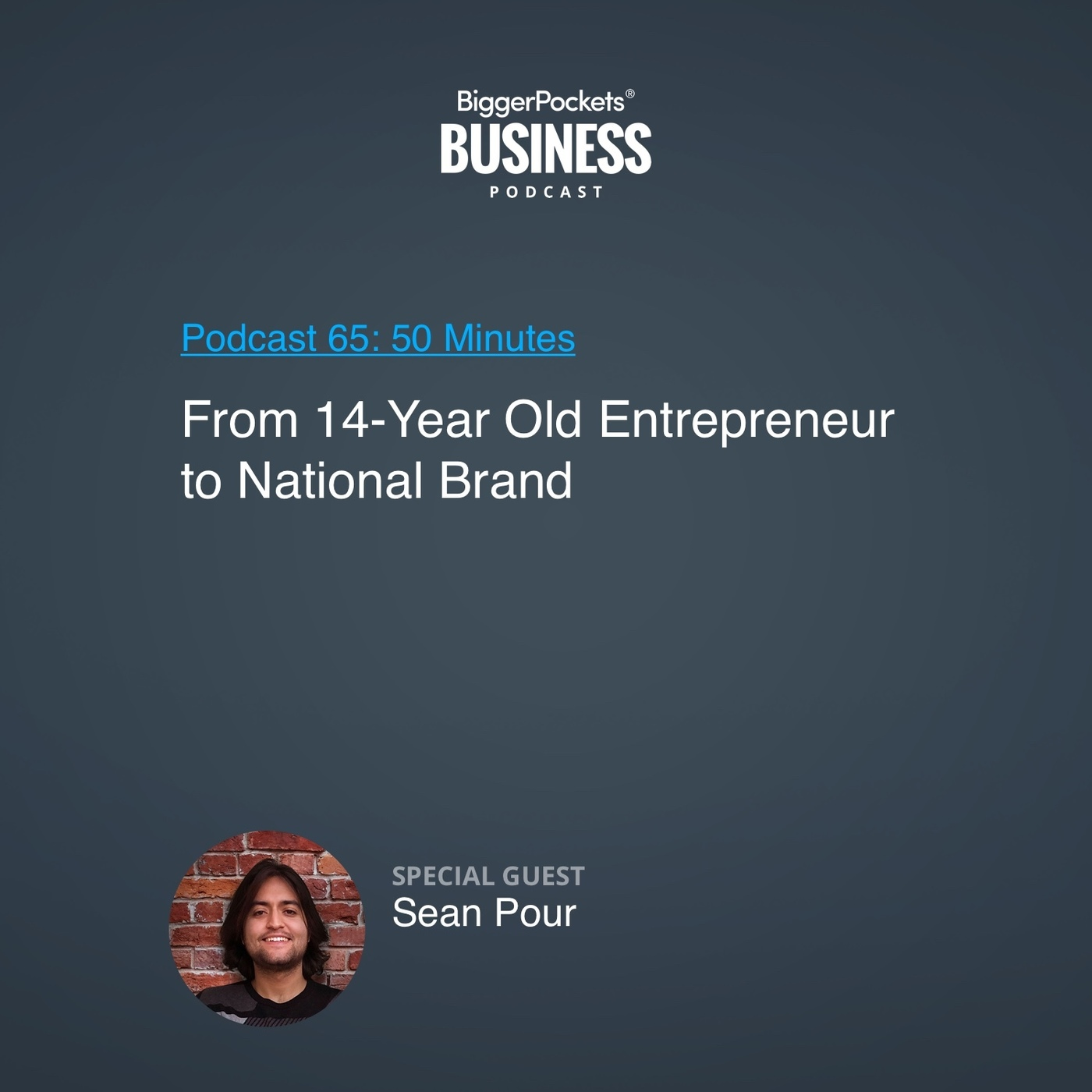 65: From 14-Year-Old Entrepreneur to National Brand With Sean Pour