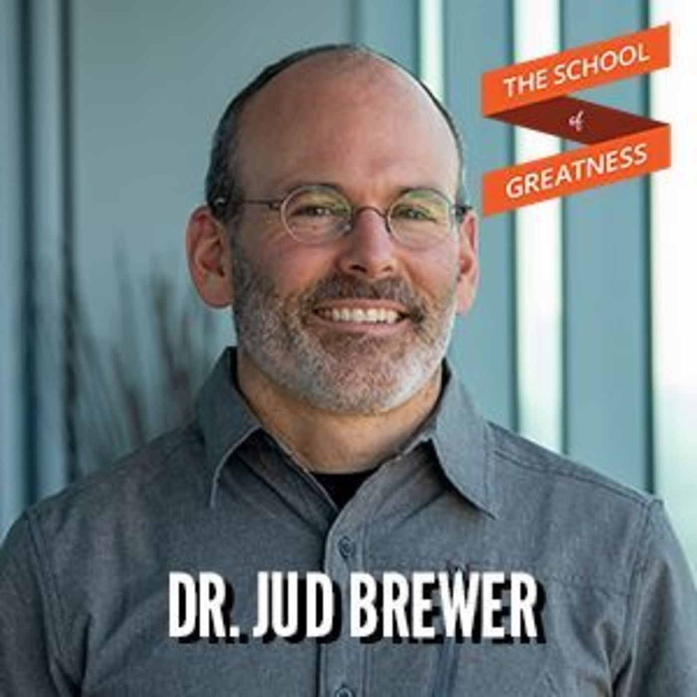 How to Build Life Changing Habits and Break Addiction with Dr. Jud Brewer