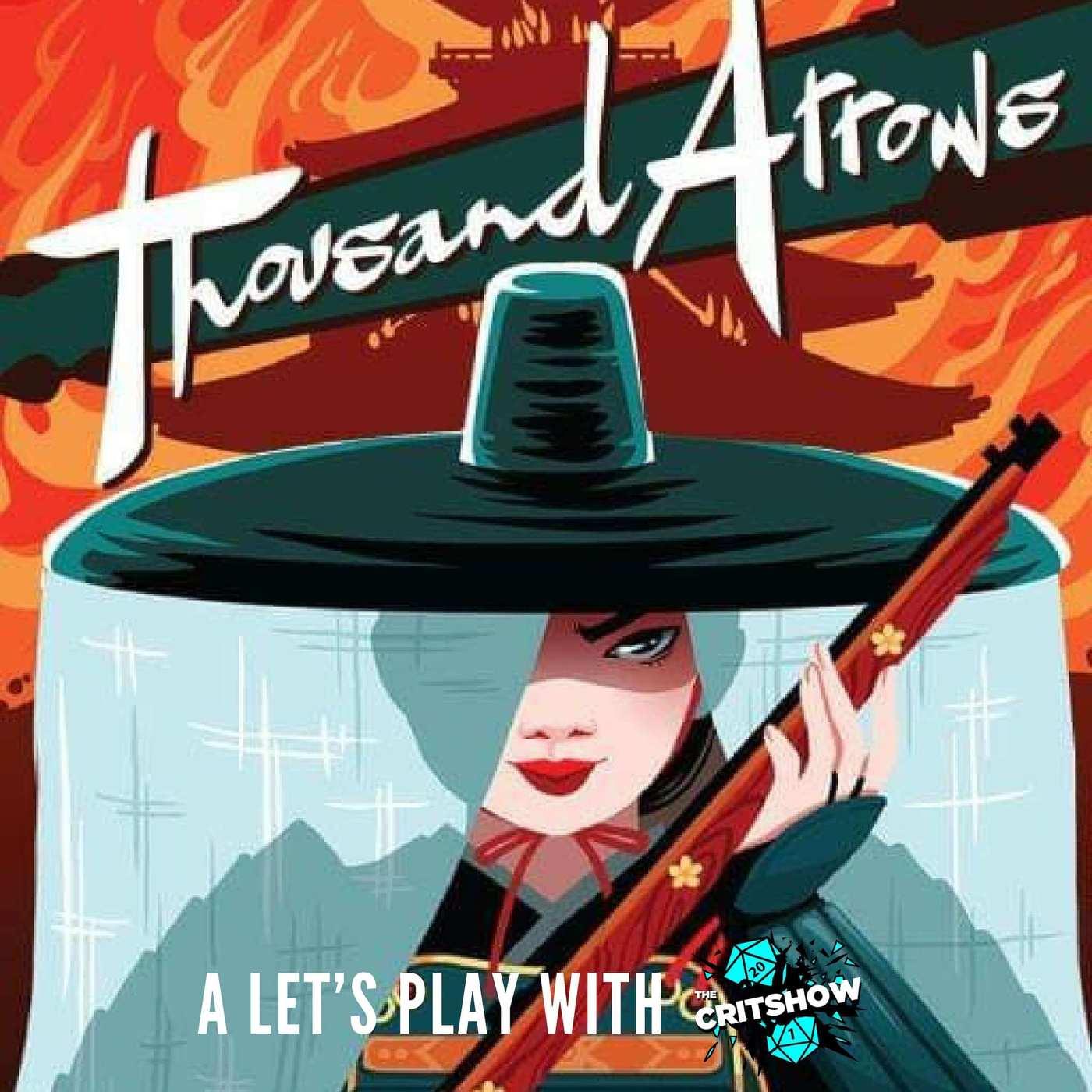 TheCritshow: Thousand Arrows (Part 1)