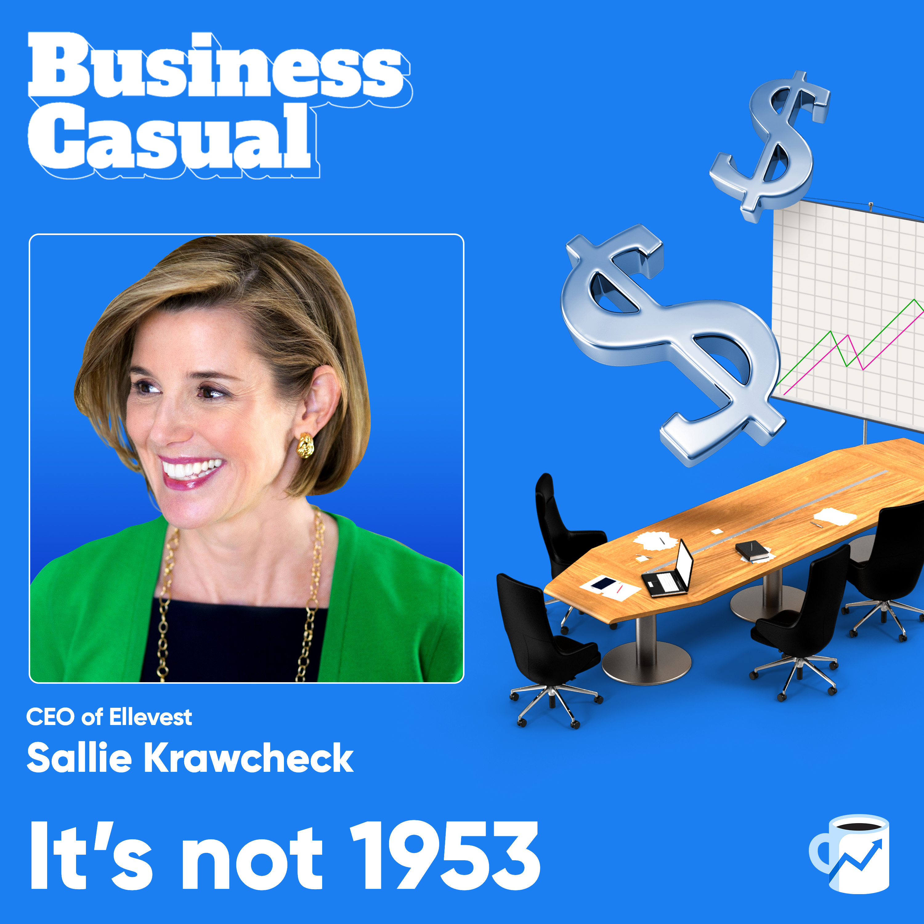 It's not 1953: Ellevest CEO Sallie Krawcheck on Workplace Diversity