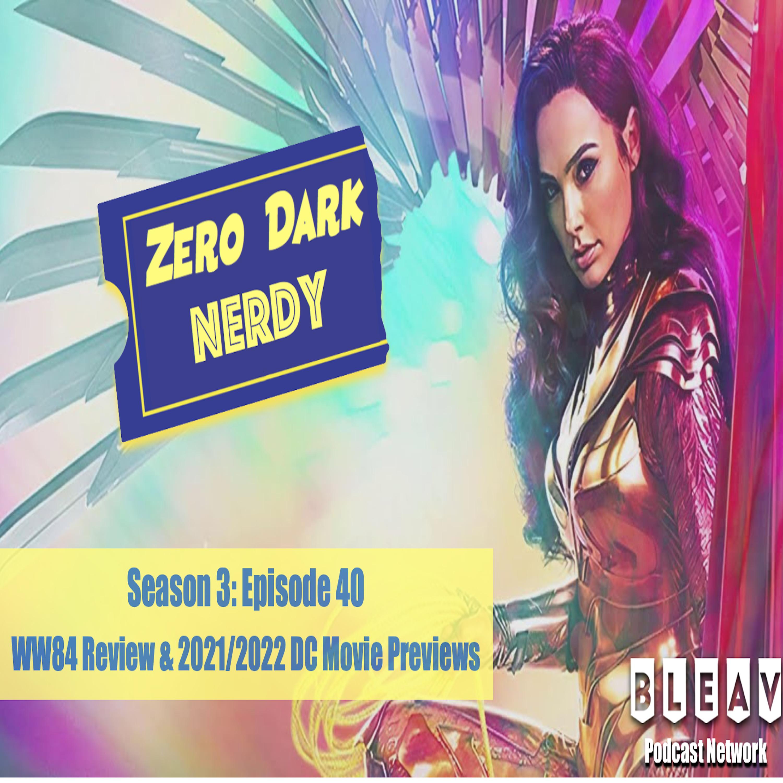 S3E40: WW84 Review & Upcoming DC Movie Previews