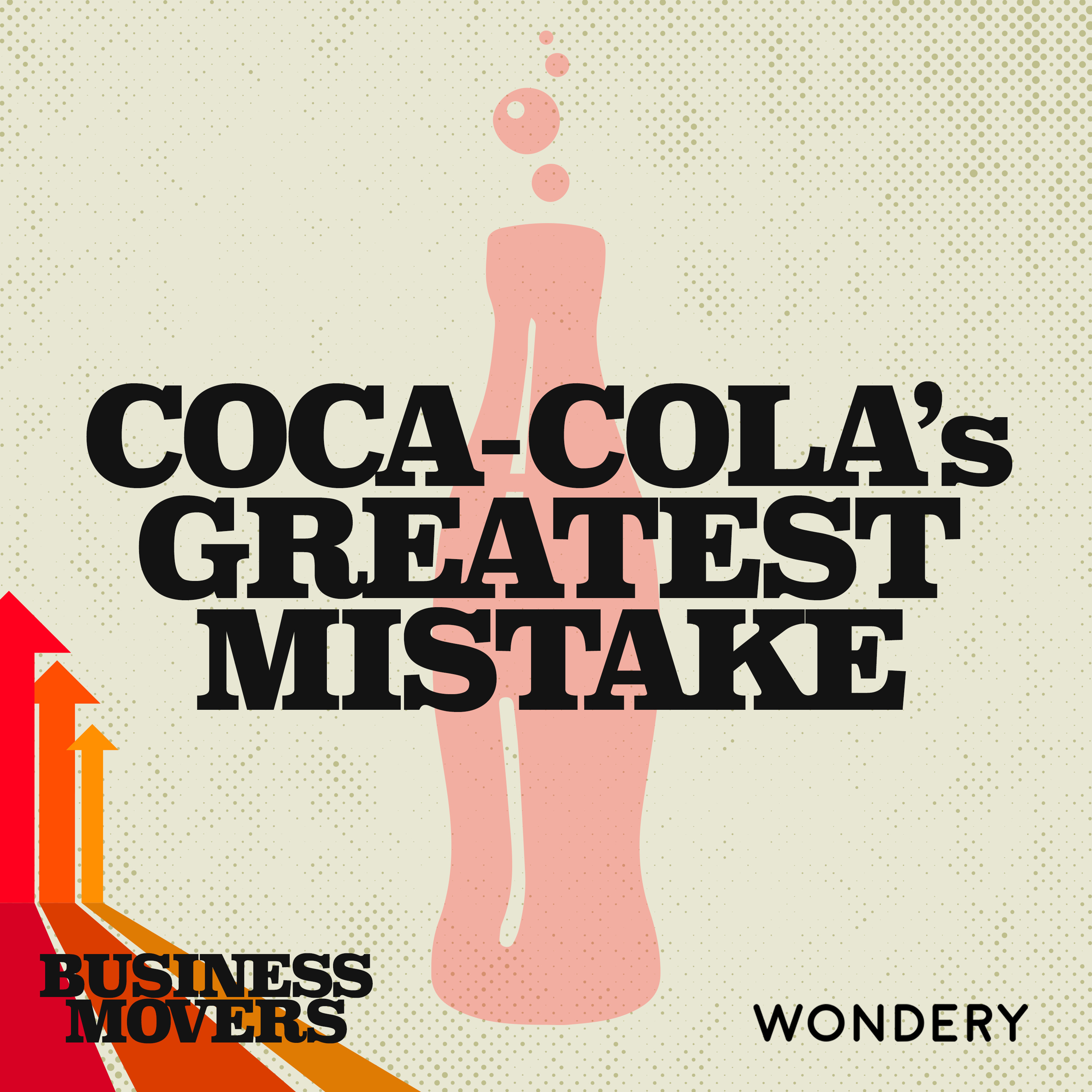 Coca-Cola's Greatest Mistake | Agent of Change | 2