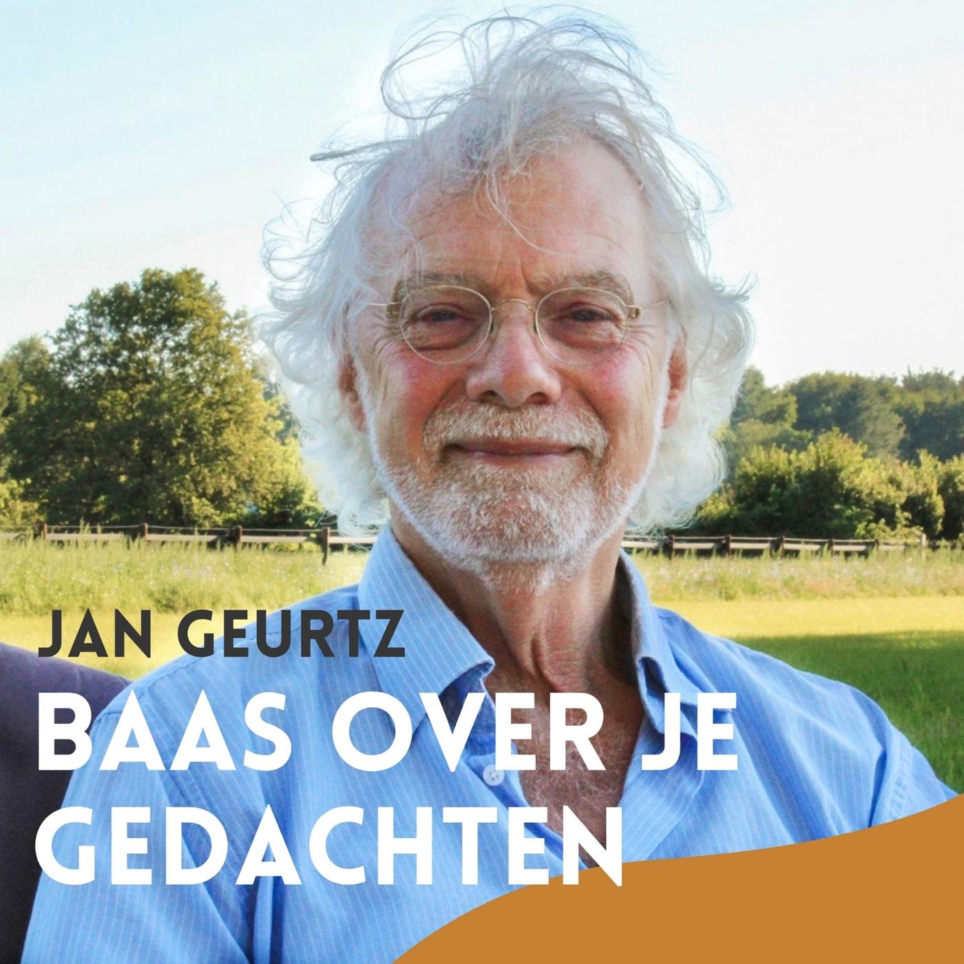 Word de baas over je gedachten met Jan Geurtz