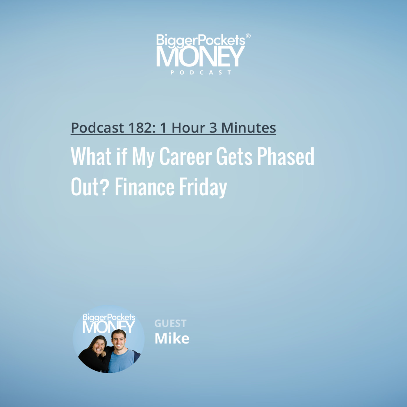 182: What if My Career Gets Phased Out? Finance Friday with Mike