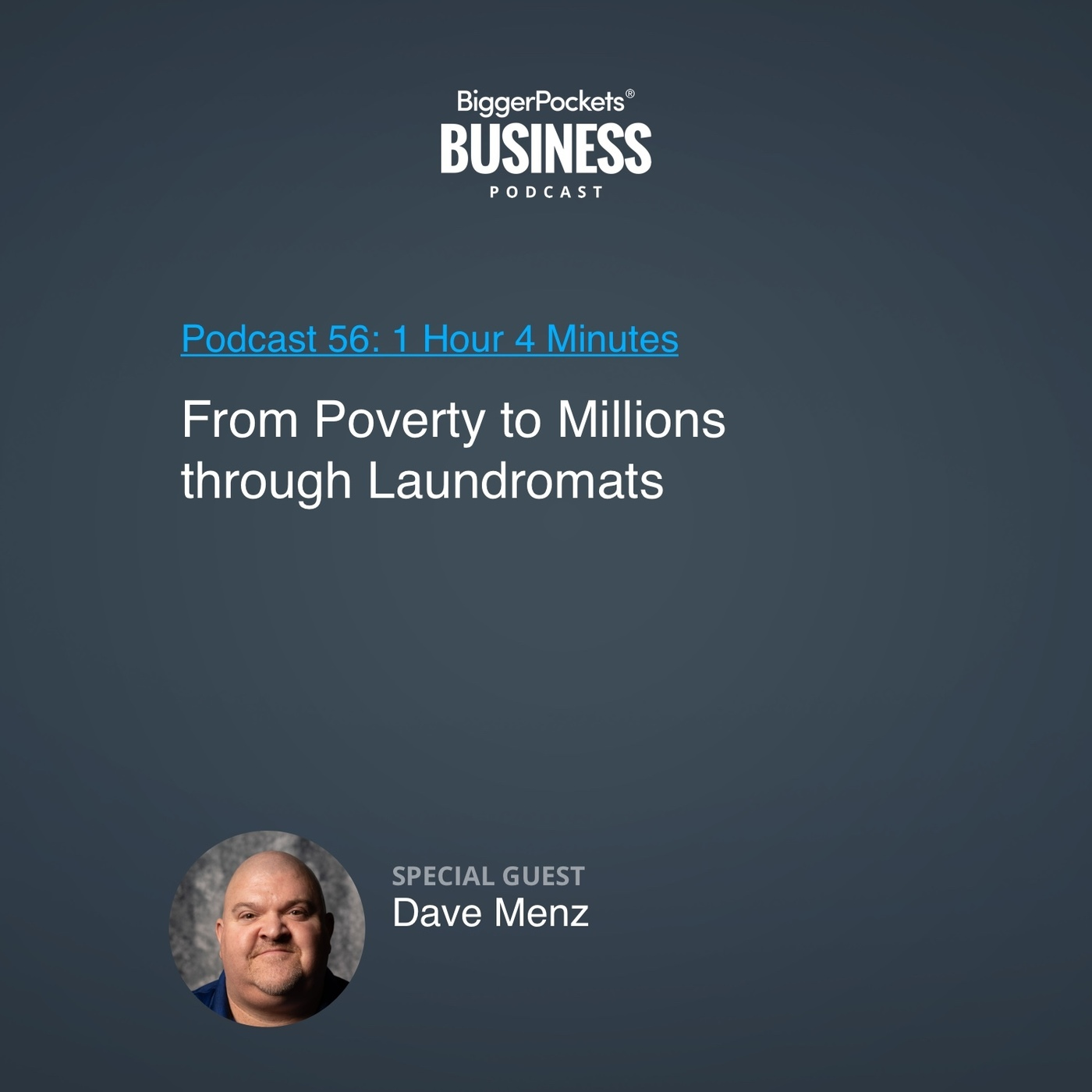 56: From Poverty to Millions Through Laundromats with Dave Menz