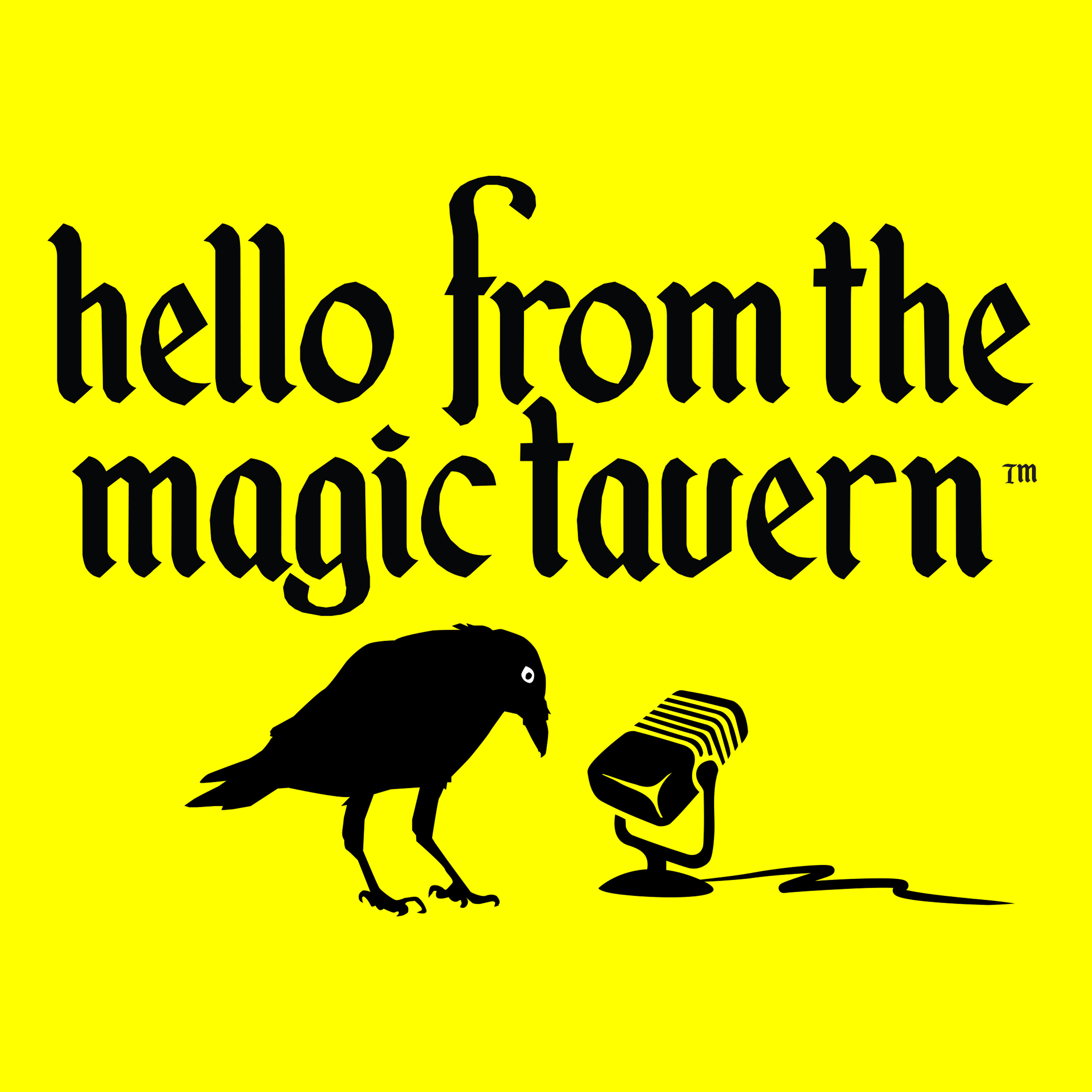 """""""    Hello From The Magic Tavern """" Podcast"""