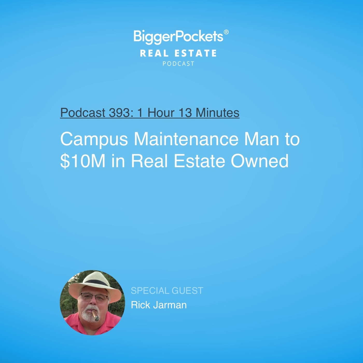 393: Campus Maintenance Man to $10M in Real Estate Owned with Rick Jarman