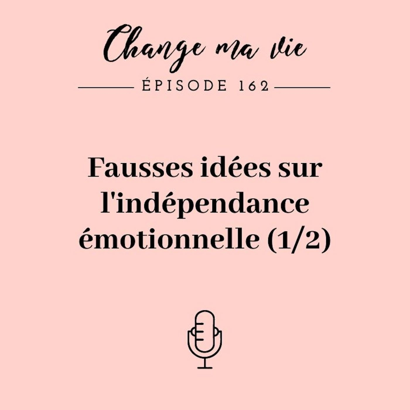 (162) Fausses idées sur l'indépendance émotionnelle (1/2)