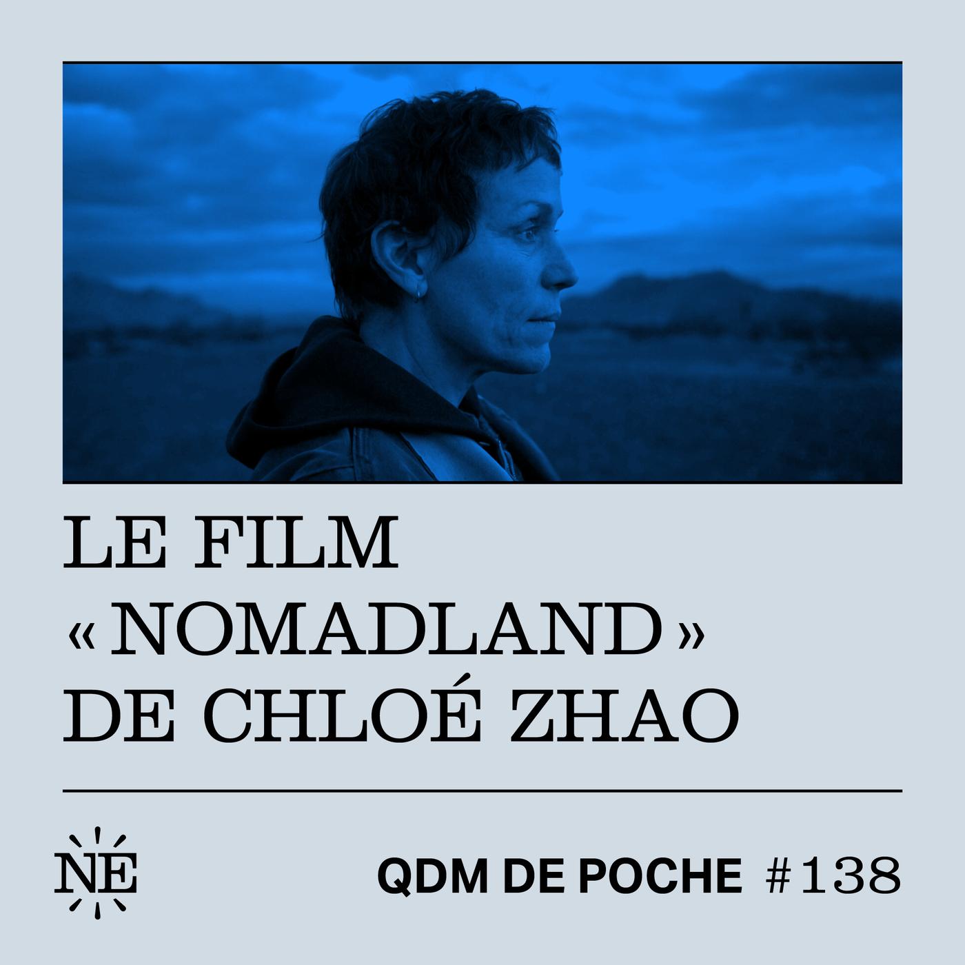 """#138 - QDM de Poche - Le film """"Nomadland"""" de Chloé Zhao"""