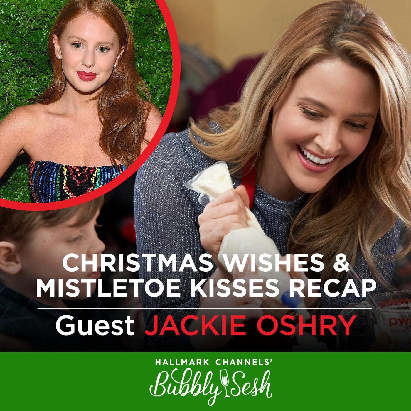 Christmas Wishes & Mistletoe Kisses Recap with Jackie Oshry