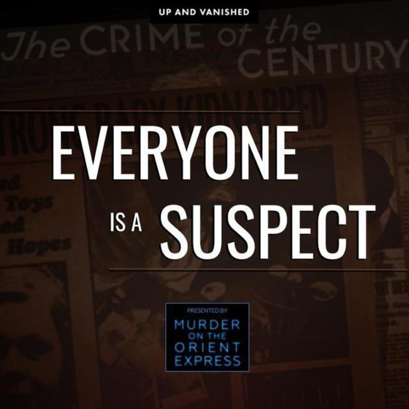 Everyone Is A Suspect - Presented by Up and Vanished x Murder On the Orient Express
