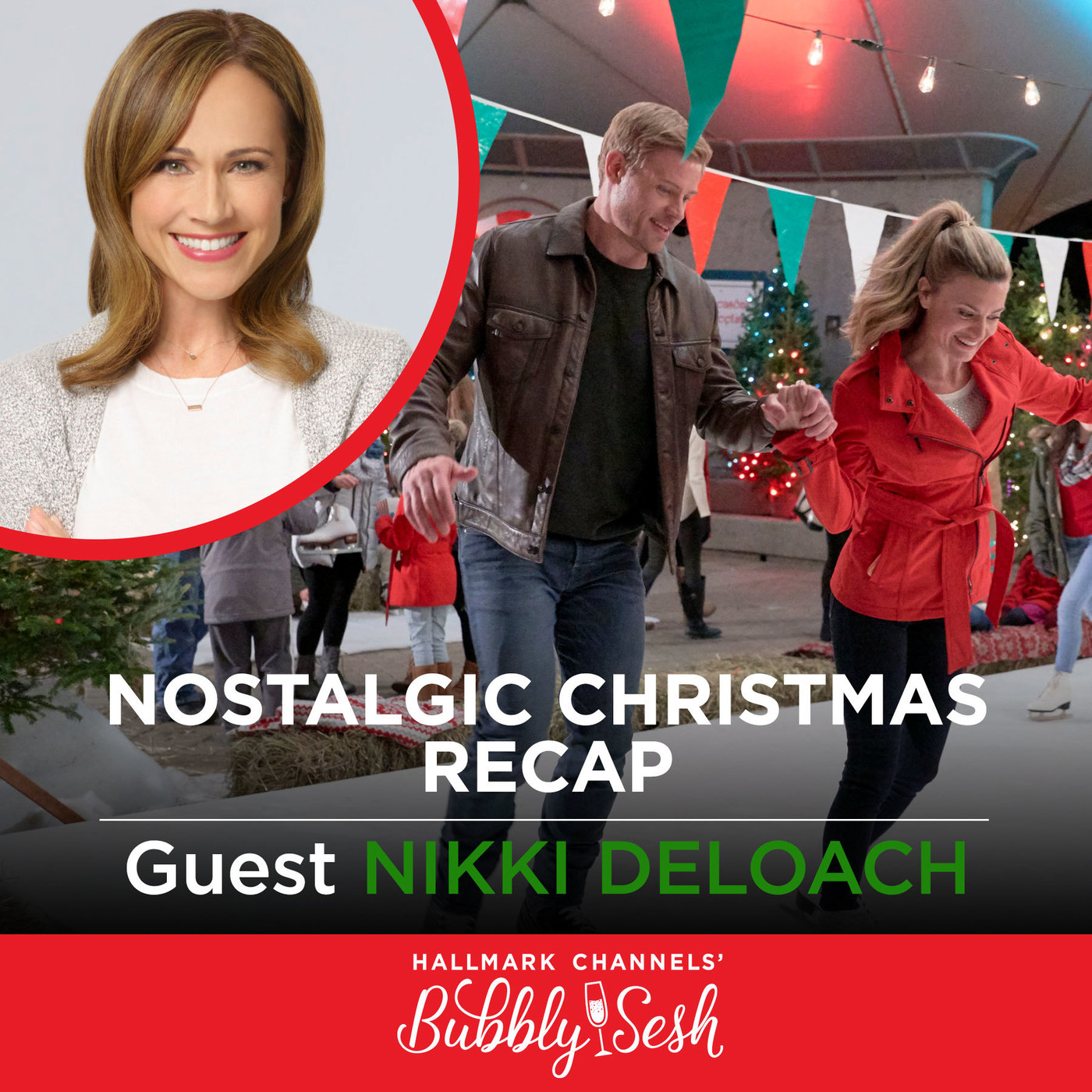 Nostalgic Christmas Recap with Guest: Nikki DeLoach