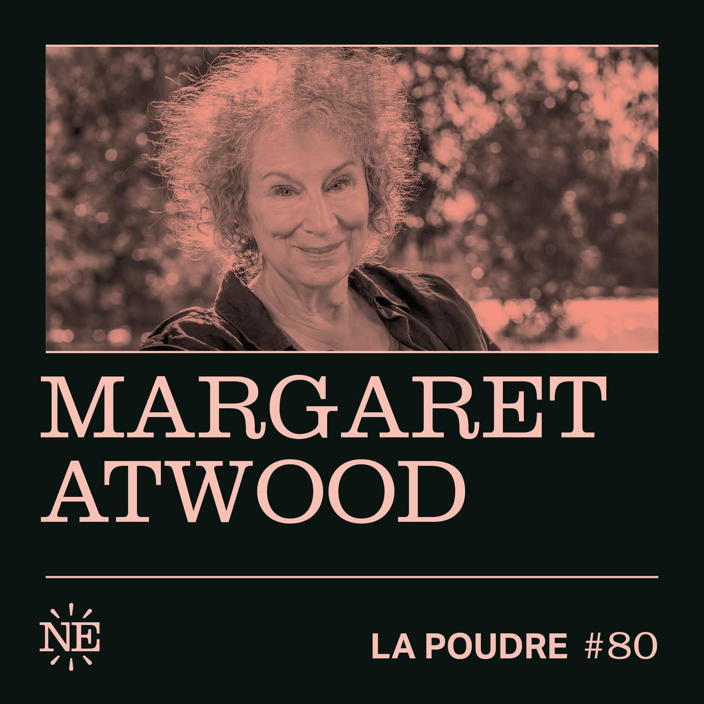 Épisode 80 - Margaret Atwood - (doublé en français)