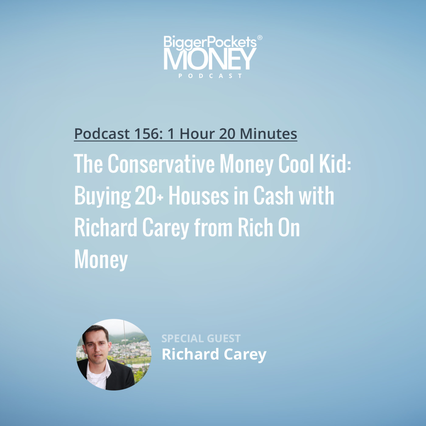 156: The Conservative Money Cool Kid: Buying 20+ Houses in Cash with Richard Carey from Rich On Money