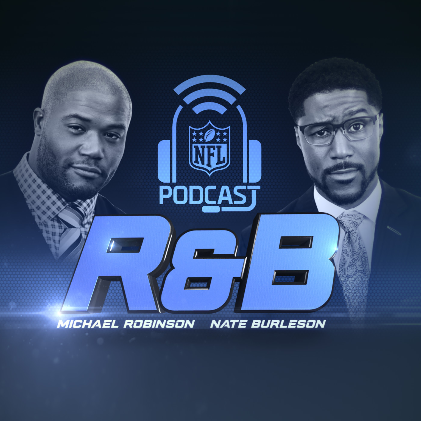 NFL: The R & B Podcast with Michael Robinson & Nate Burleson