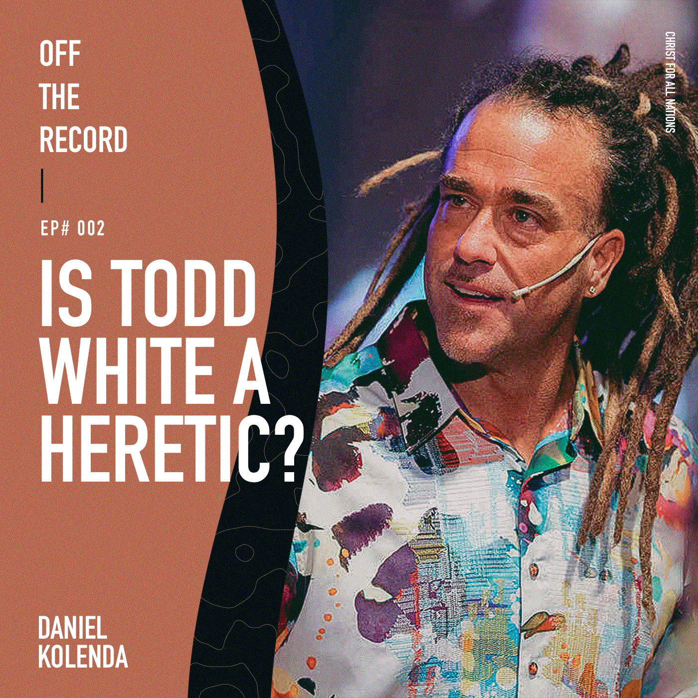 Episode# 002 - Is Todd White a Heretic? - Interview with Daniel Kolenda (Part 1)