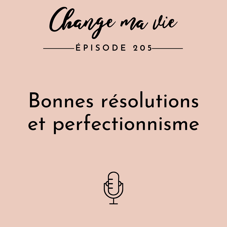 (205) Bonnes résolutions et perfectionnisme