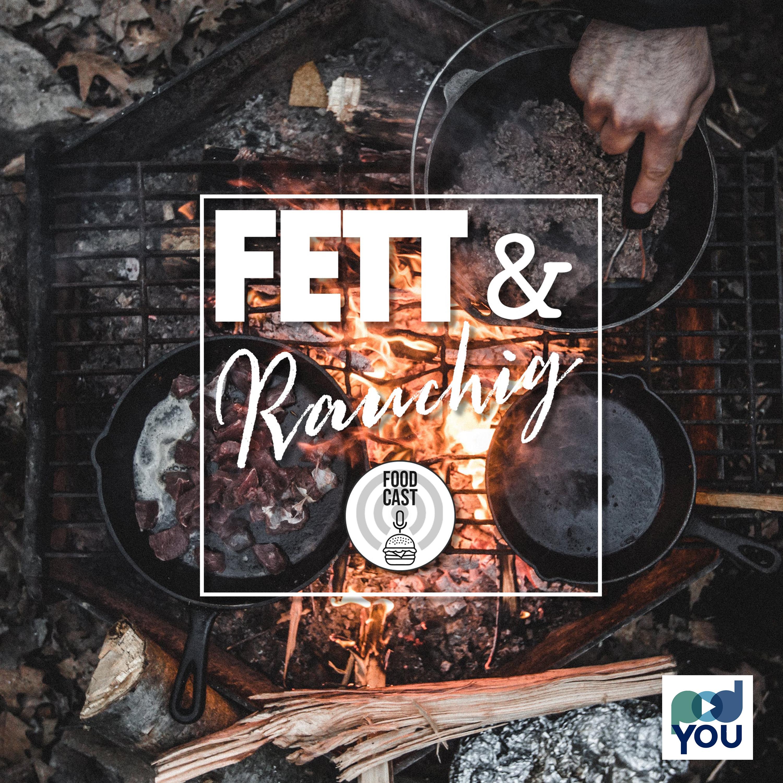 FETT & Rauchig - EP 29 - BÄRENBROT