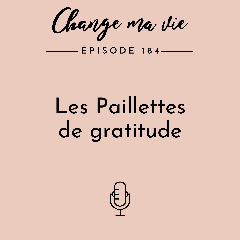 (184) Les Paillettes de gratitude