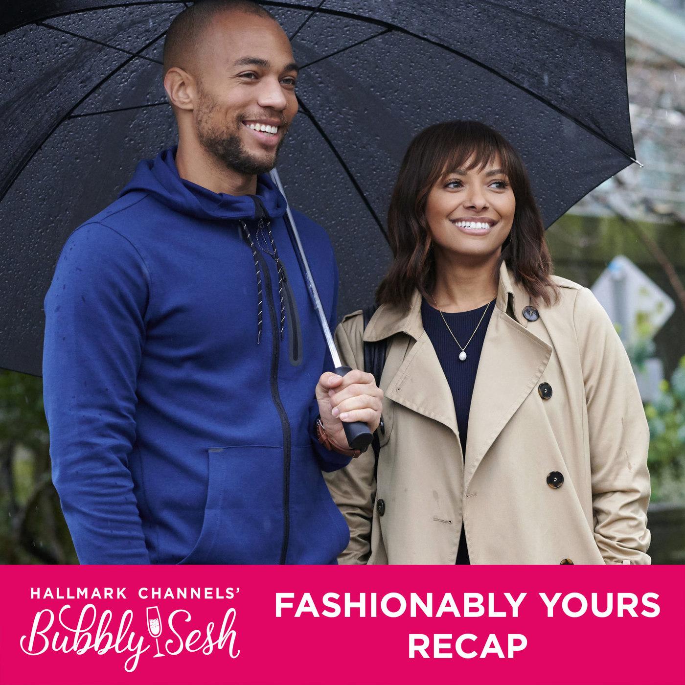 Fashionably Yours Recap