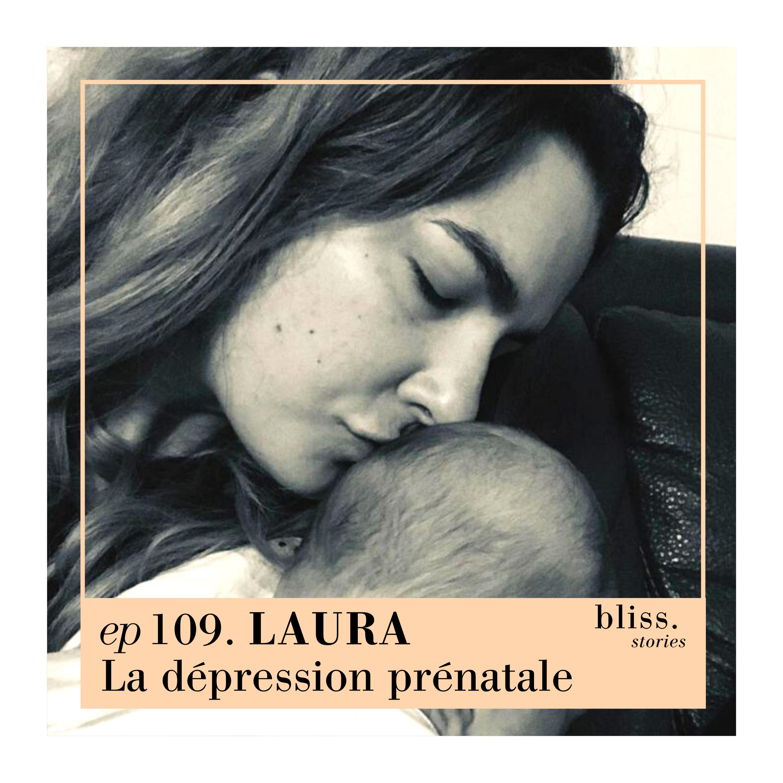 EP109- LAURA, LA DÉPRESSION PRÉNATALE