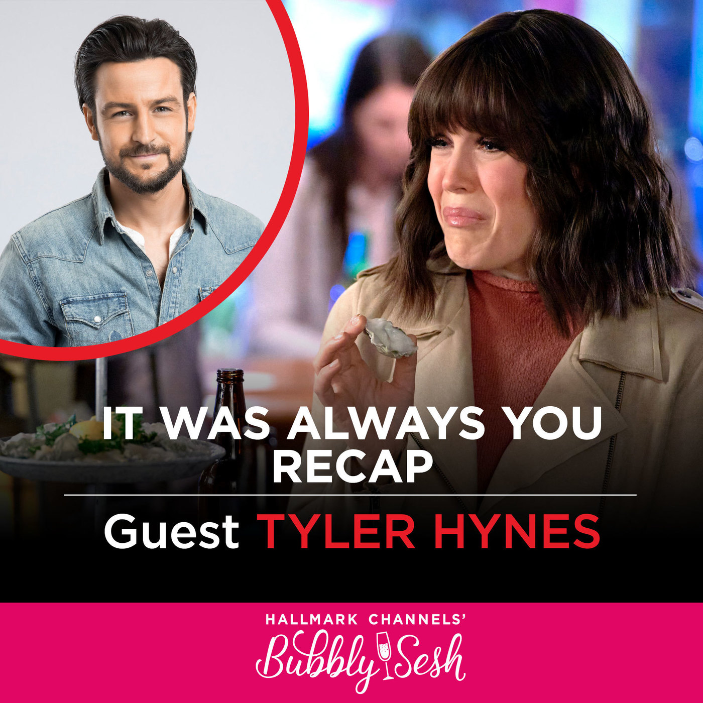 It Was Always You Recap with Guest Tyler Hynes
