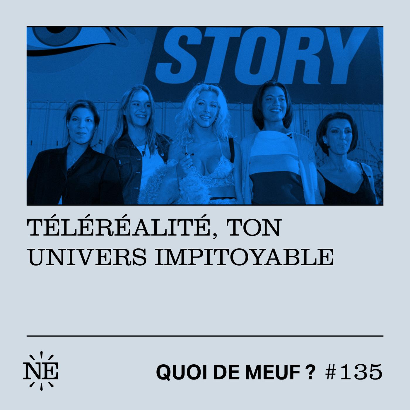 #135 - Téléréalité, ton univers impitoyable