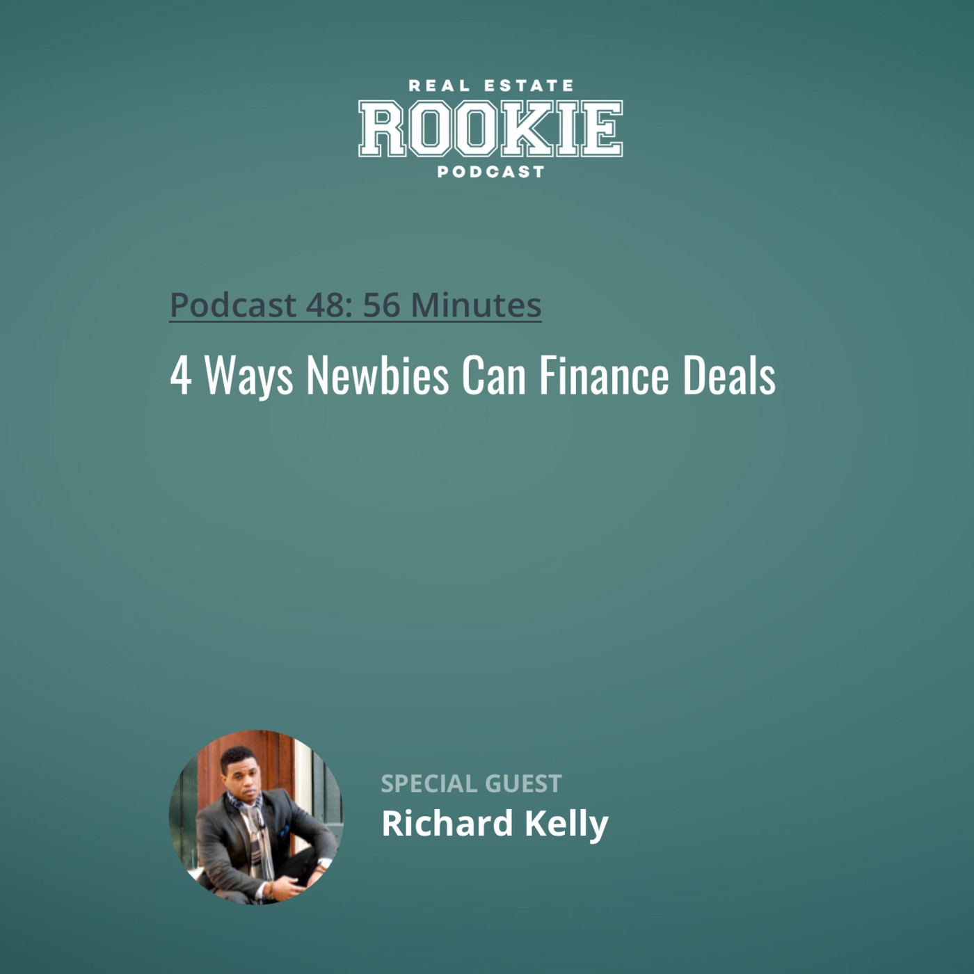 4 Ways Newbies Can Finance Deals with Richard Kelly