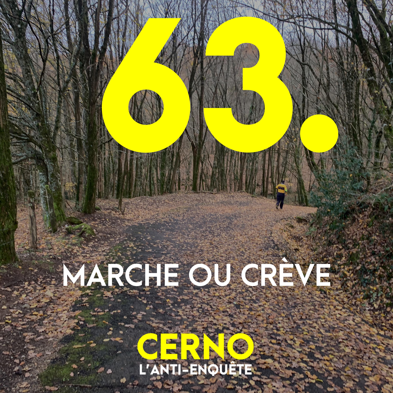 Episode 63 : Marche ou crève